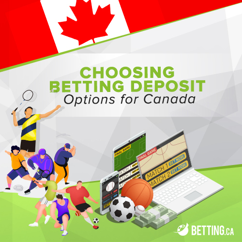 Betting Deposit Options For Canada